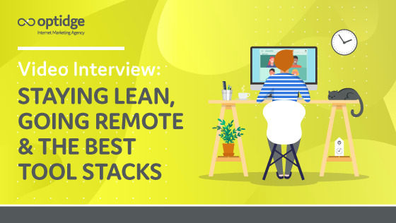 Video Interview: Staying Lean, Going Remote, & The Best Tool Stacks